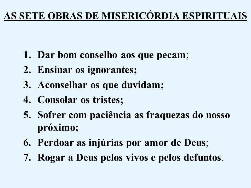 AS SETE OBRAS DE MISERICÓRDIA ESPIRITUAIS