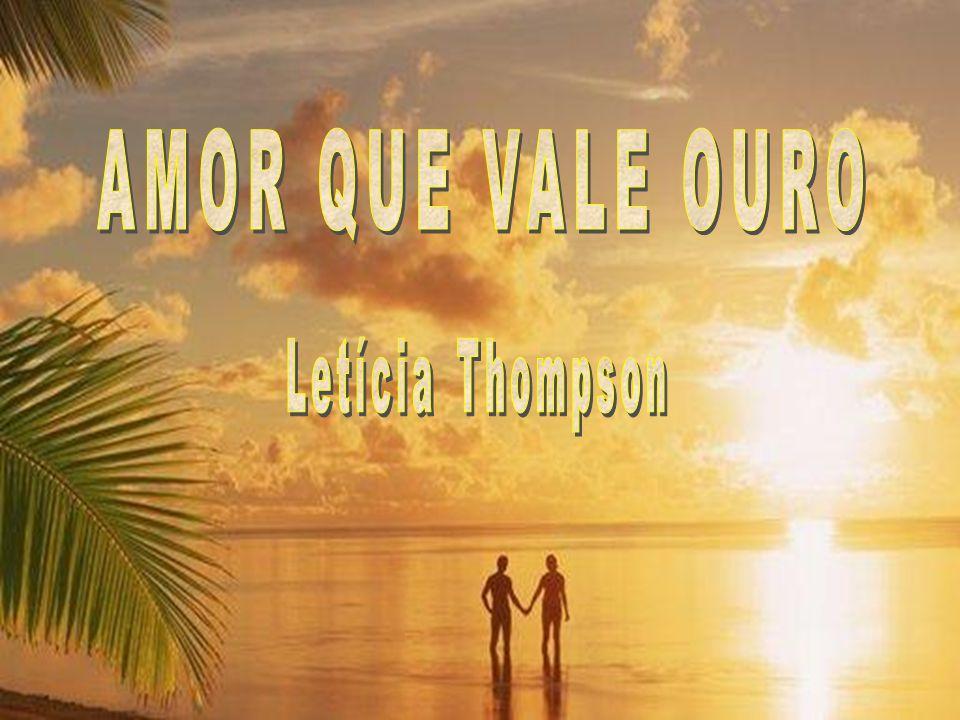 AMOR QUE VALE OURO Letícia Thompson