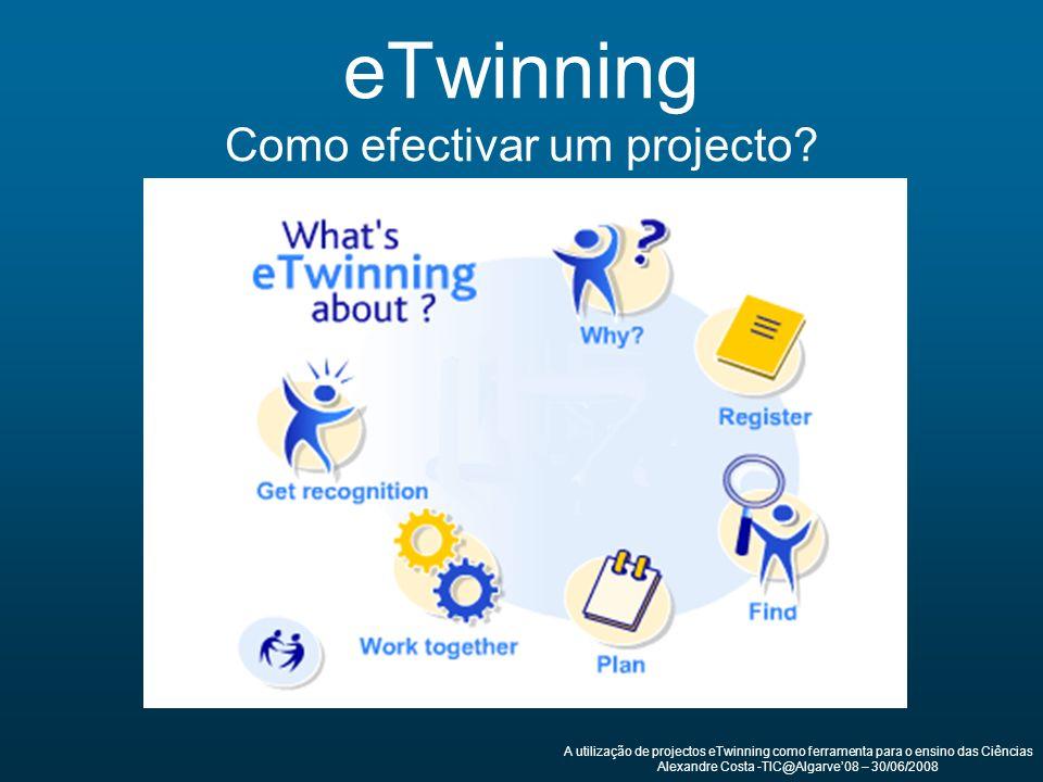 eTwinning Como efectivar um projecto