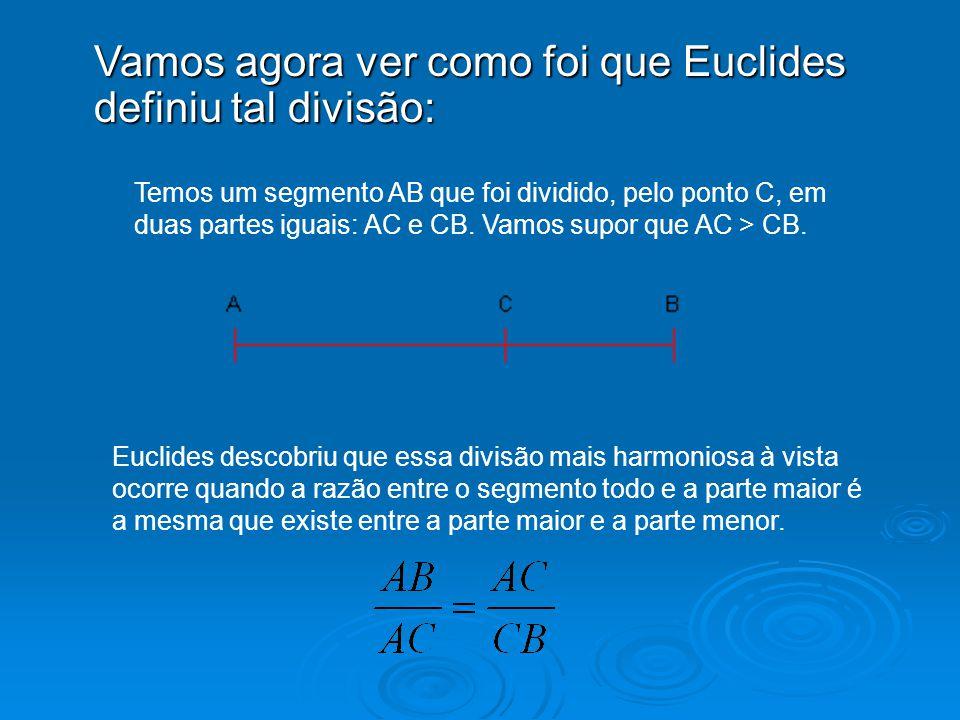 Vamos agora ver como foi que Euclides definiu tal divisão: