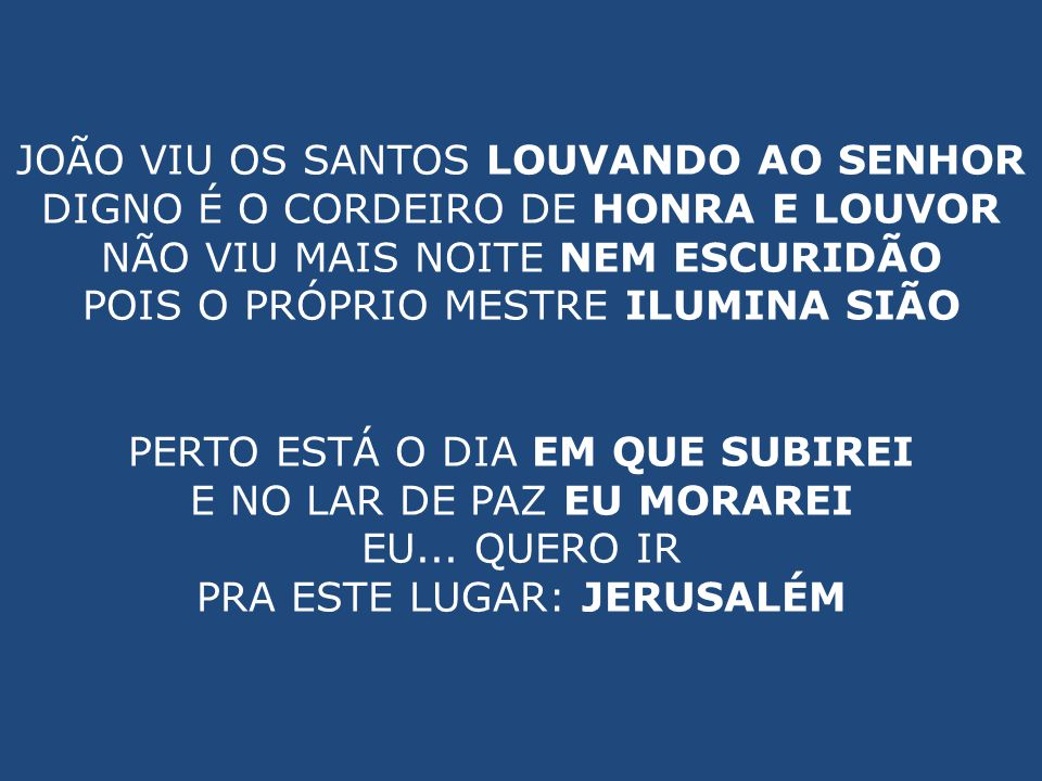 JOÃO VIU OS SANTOS LOUVANDO AO SENHOR