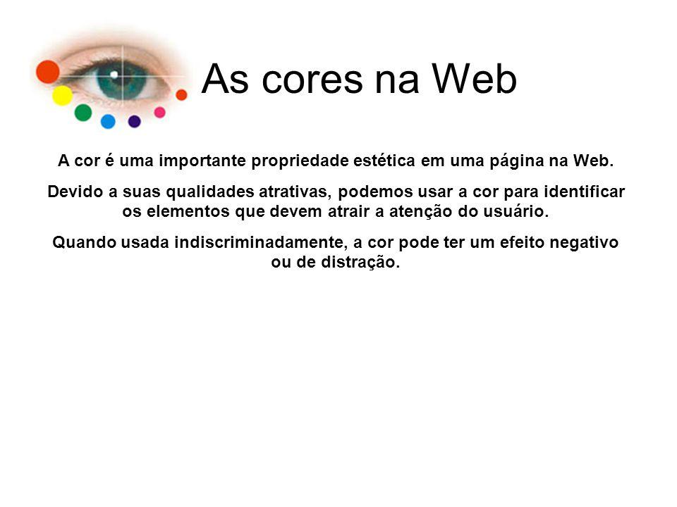A cor é uma importante propriedade estética em uma página na Web.