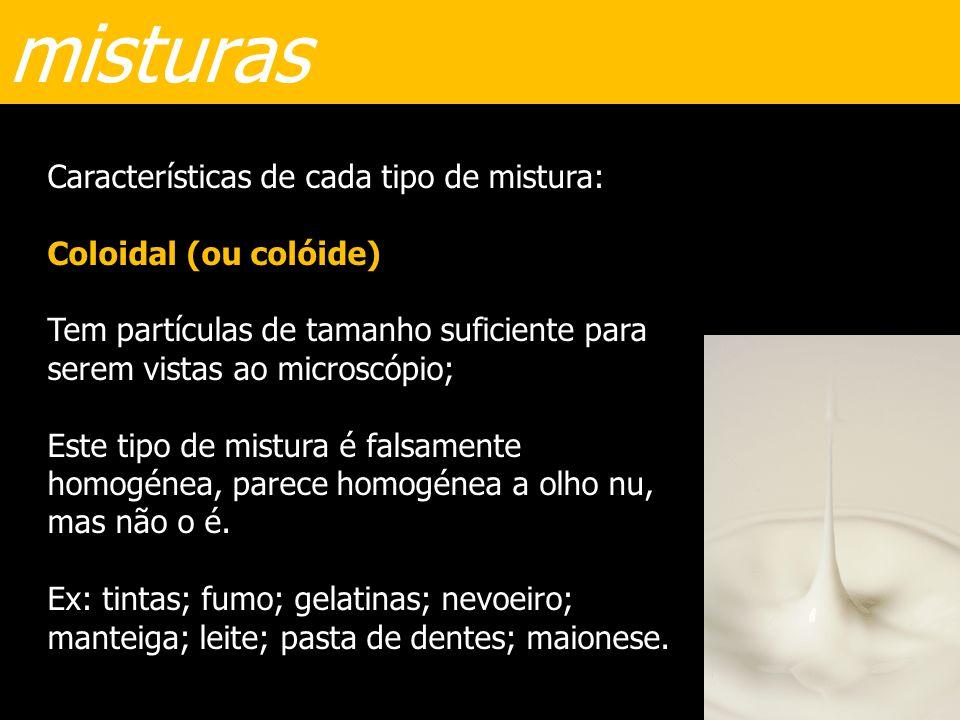misturas Características de cada tipo de mistura: