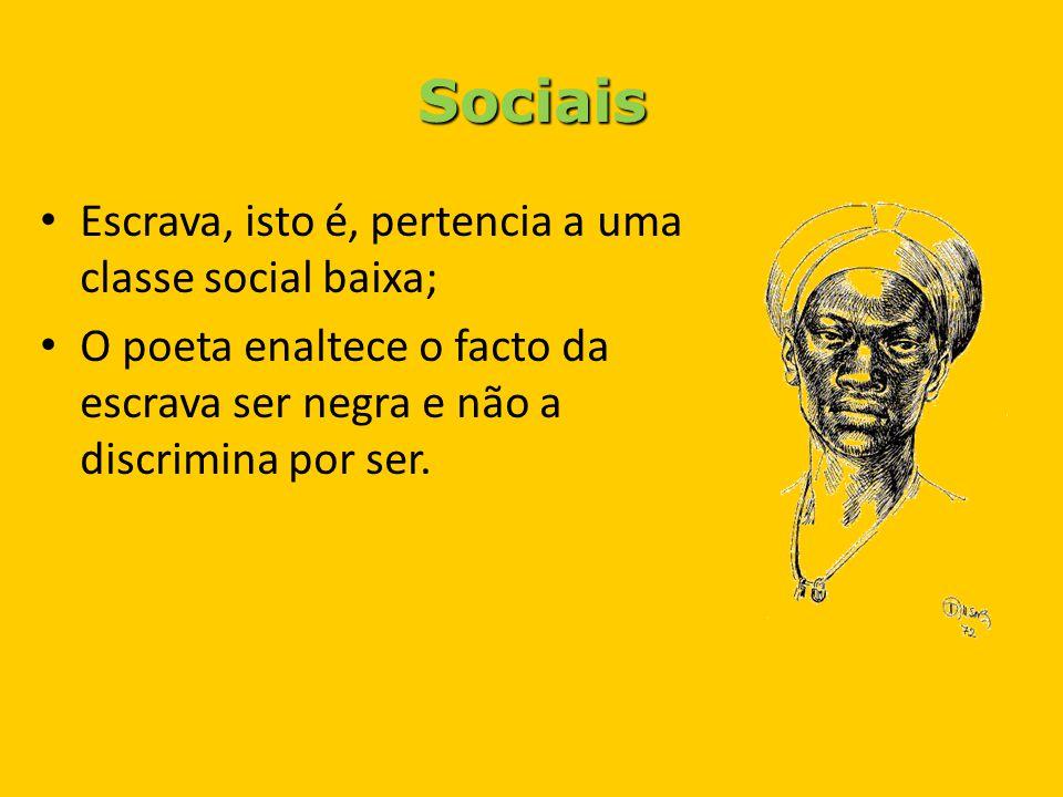 Sociais Escrava, isto é, pertencia a uma classe social baixa;