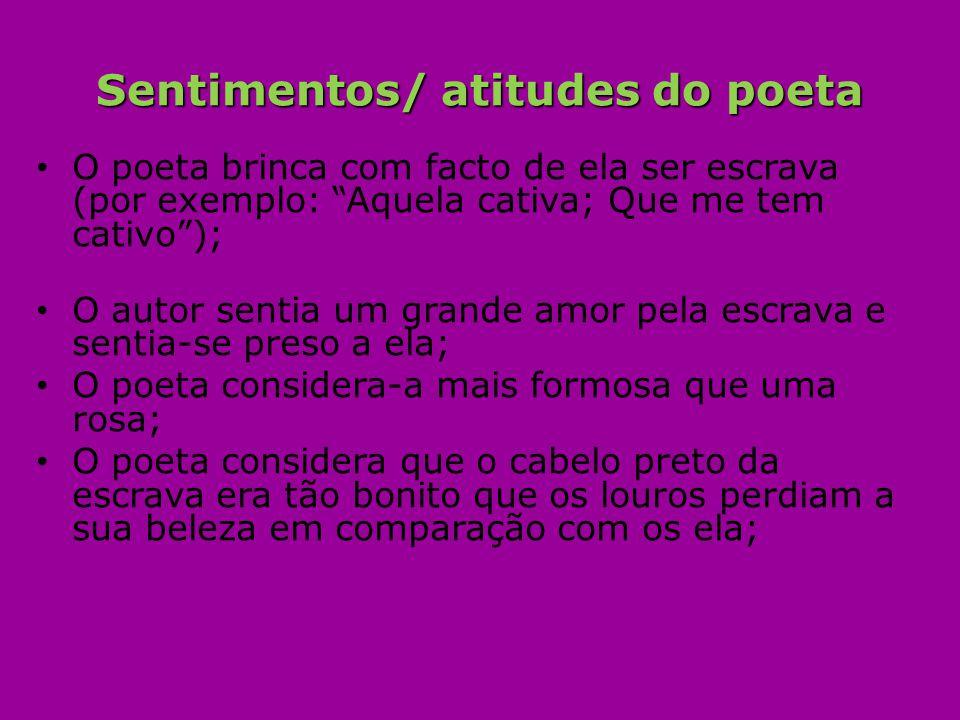 Sentimentos/ atitudes do poeta