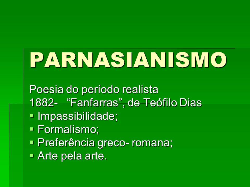 PARNASIANISMO Poesia do período realista