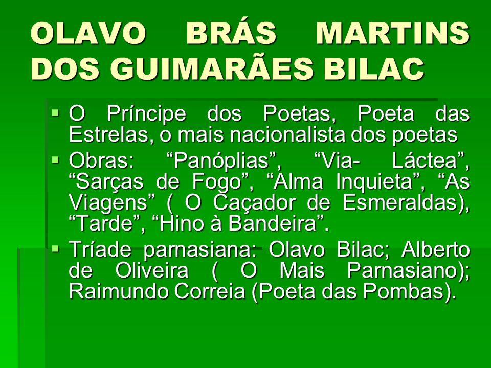 OLAVO BRÁS MARTINS DOS GUIMARÃES BILAC