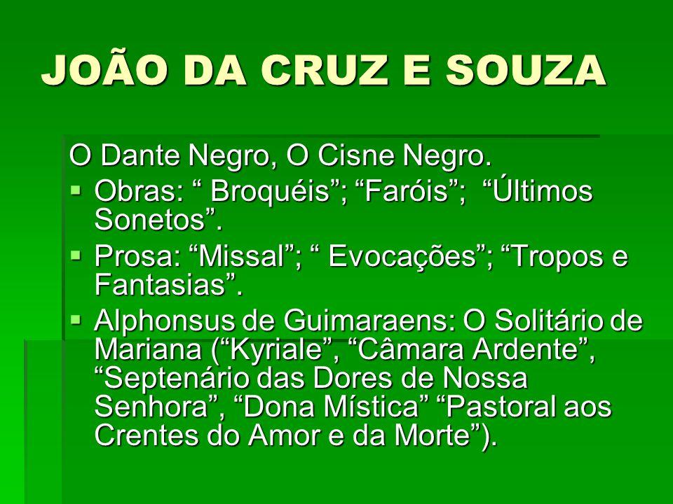 JOÃO DA CRUZ E SOUZA O Dante Negro, O Cisne Negro.