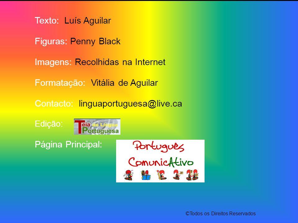 Imagens: Recolhidas na Internet Formatação: Vitália de Aguilar