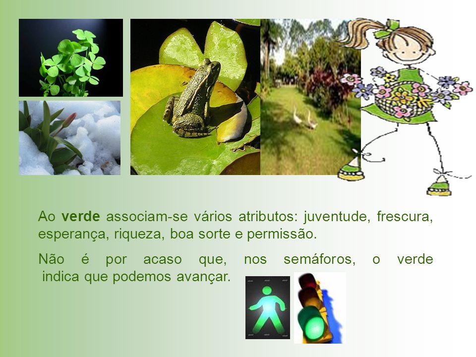Ao verde associam-se vários atributos: juventude, frescura, esperança, riqueza, boa sorte e permissão.