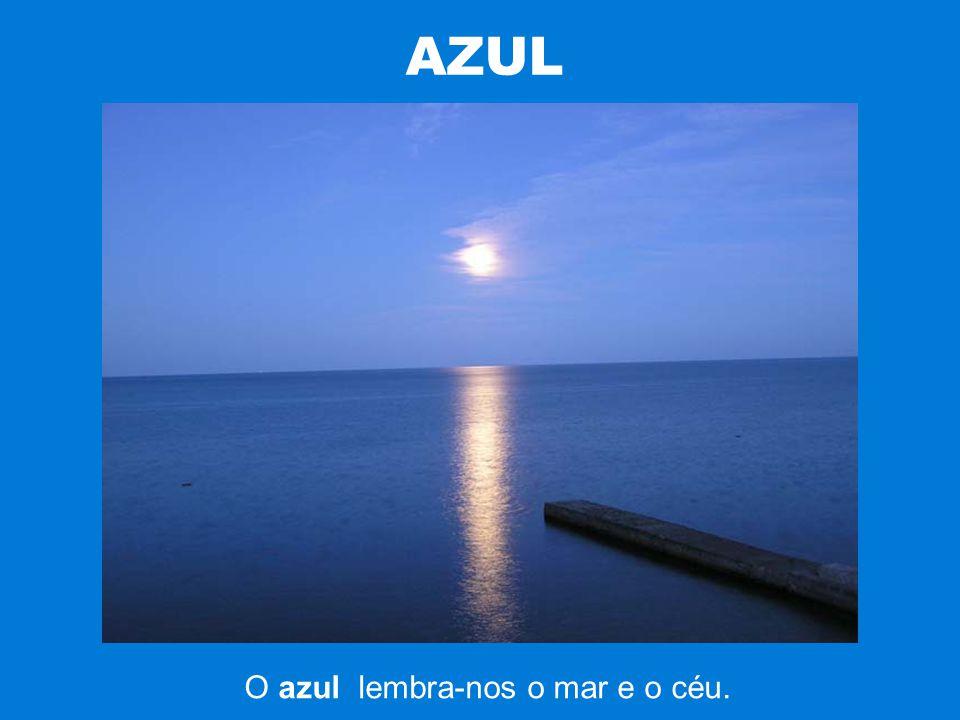 O azul lembra-nos o mar e o céu.