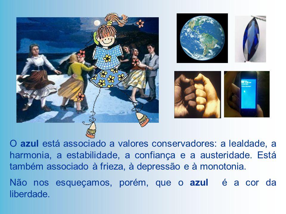 O azul está associado a valores conservadores: a lealdade, a harmonia, a estabilidade, a confiança e a austeridade. Está também associado à frieza, à depressão e à monotonia.