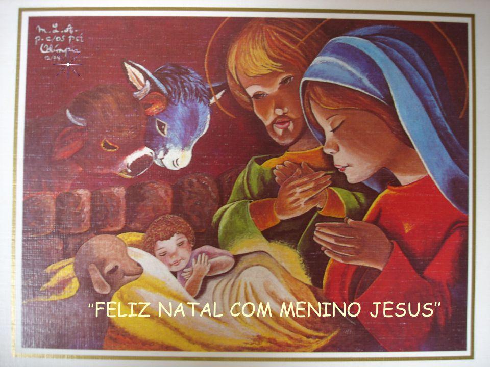 ''FELIZ NATAL COM MENINO JESUS''