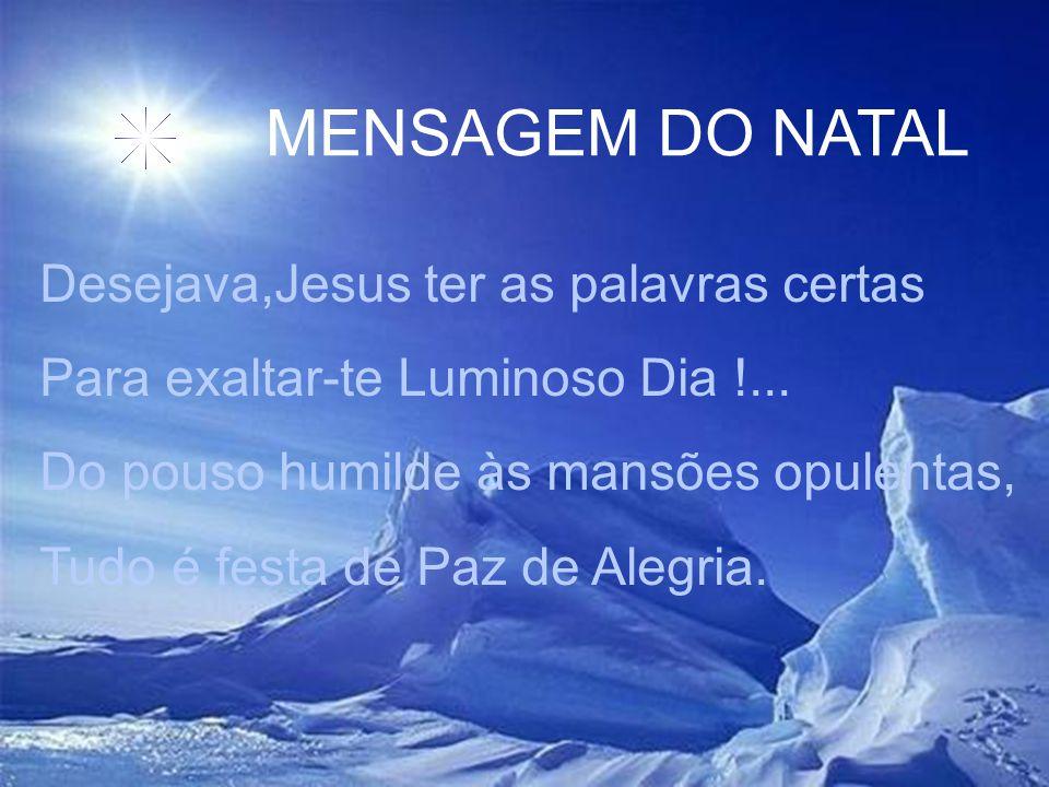 MENSAGEM DO NATAL Desejava,Jesus ter as palavras certas