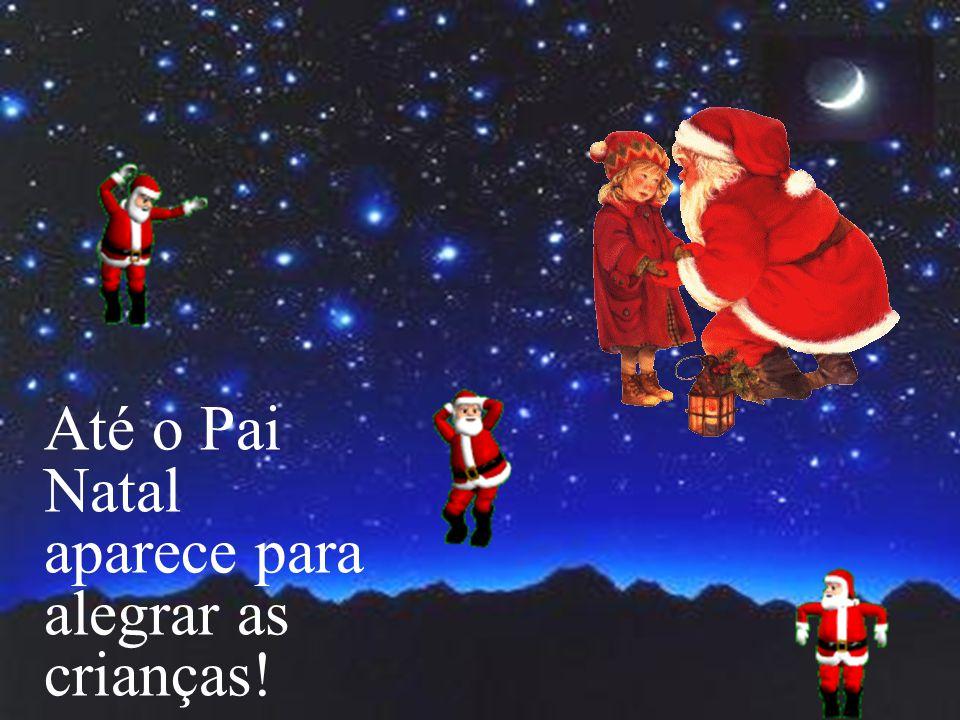 Até o Pai Natal aparece para alegrar as crianças!