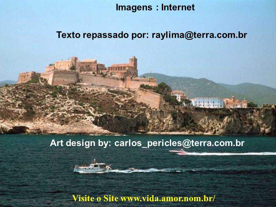 Texto repassado por: raylima@terra.com.br