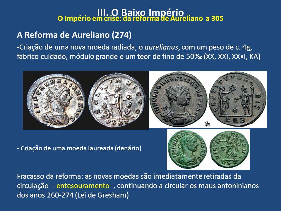 III. O Baixo Império O Império em crise: da reforma de Aureliano a 305