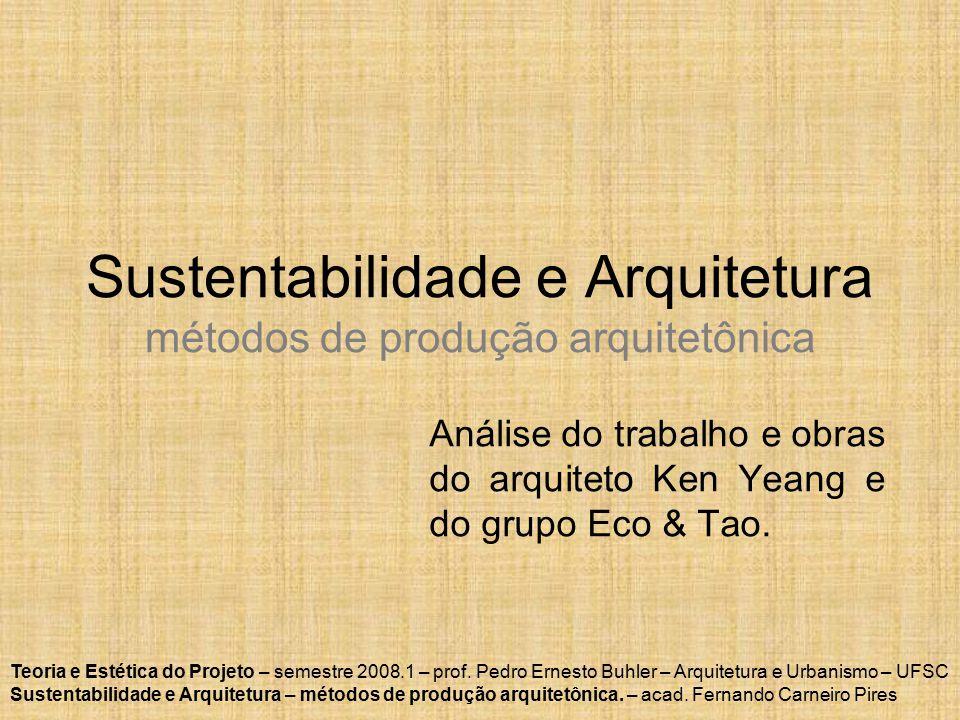 Sustentabilidade e Arquitetura métodos de produção arquitetônica