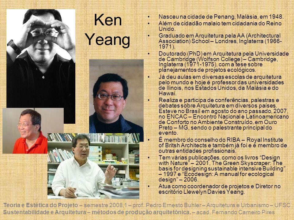 Ken Yeang Nasceu na cidade de Penang, Malásia, em 1948.