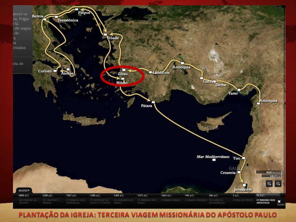 PLANTAÇÃO DA IGREJA: TERCEIRA VIAGEM MISSIONÁRIA DO APÓSTOLO PAULO
