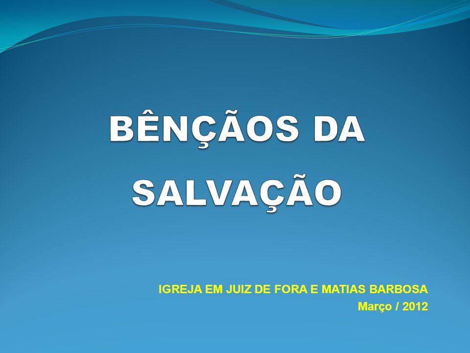 IGREJA EM JUIZ DE FORA E MATIAS BARBOSA Março / 2012