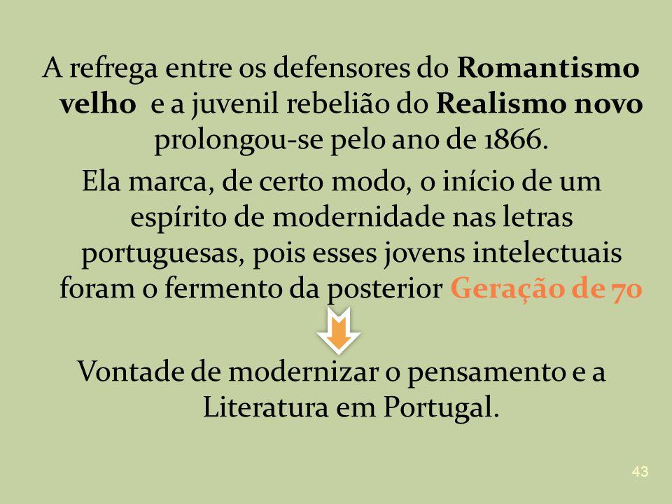 A refrega entre os defensores do Romantismo velho e a juvenil rebelião do Realismo novo prolongou-se pelo ano de 1866.