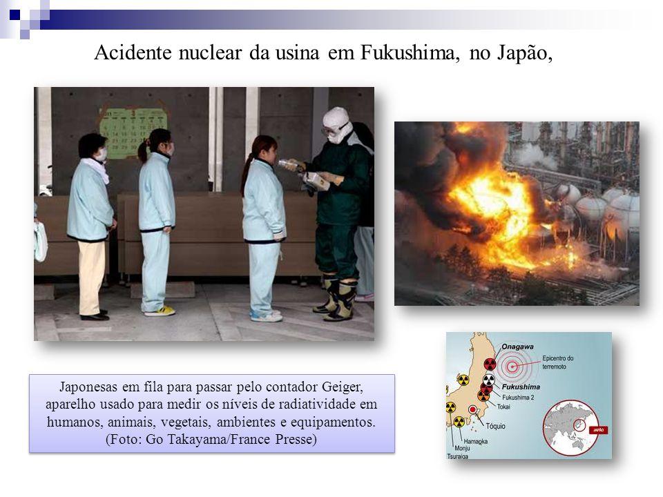 Acidente nuclear da usina em Fukushima, no Japão,