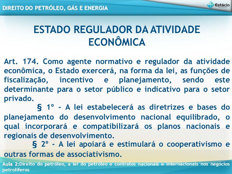 ESTADO REGULADOR DA ATIVIDADE ECONÔMICA