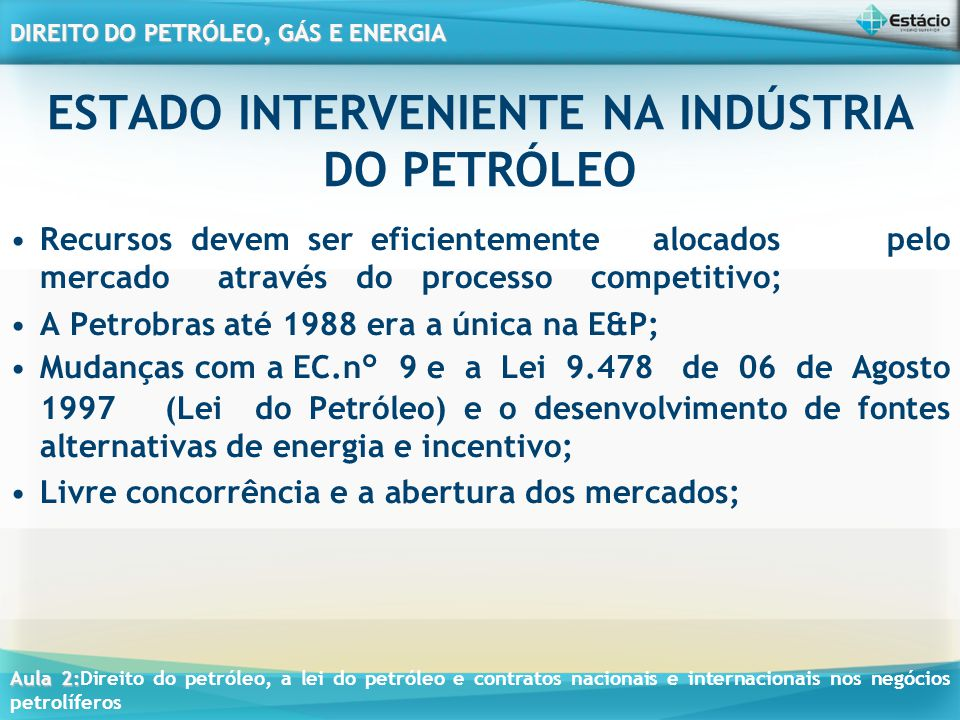 ESTADO INTERVENIENTE NA INDÚSTRIA DO PETRÓLEO