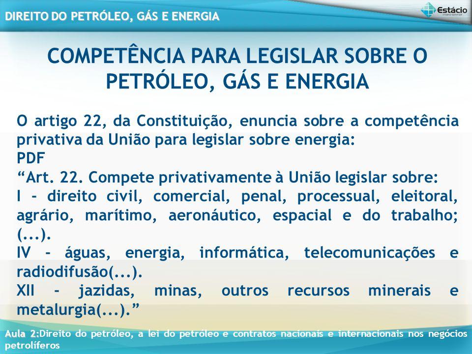 COMPETÊNCIA PARA LEGISLAR SOBRE O PETRÓLEO, GÁS E ENERGIA