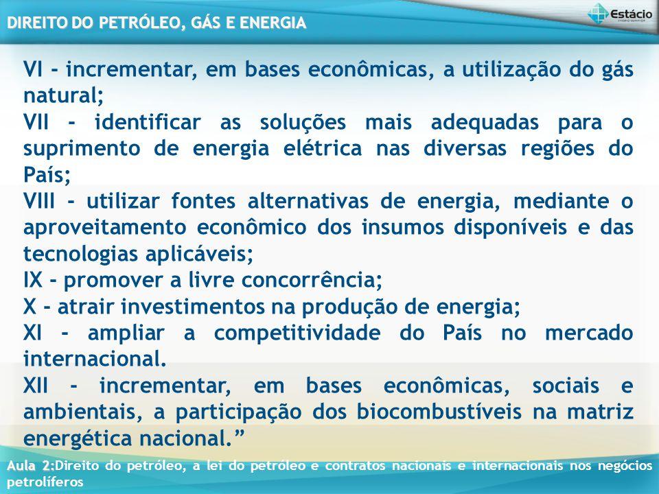 VI - incrementar, em bases econômicas, a utilização do gás natural;