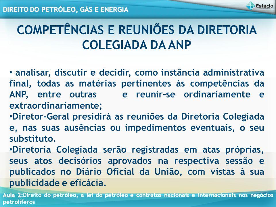 COMPETÊNCIAS E REUNIÕES DA DIRETORIA COLEGIADA DA ANP