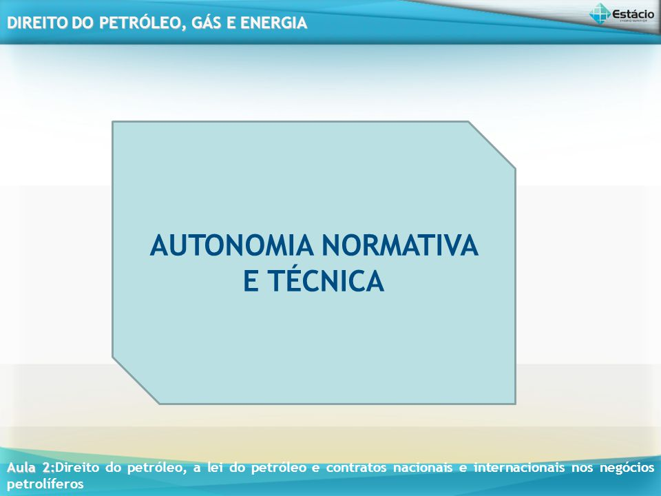AUTONOMIA NORMATIVA E TÉCNICA