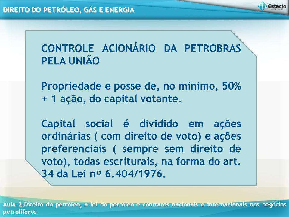 CONTROLE ACIONÁRIO DA PETROBRAS PELA UNIÃO