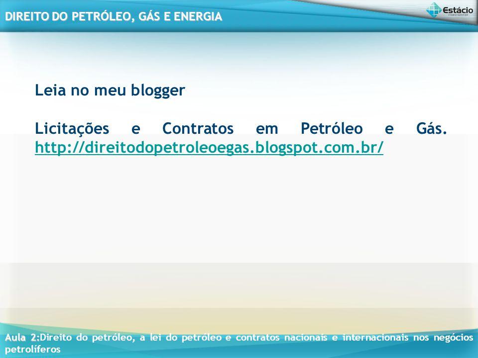 Leia no meu blogger Licitações e Contratos em Petróleo e Gás.