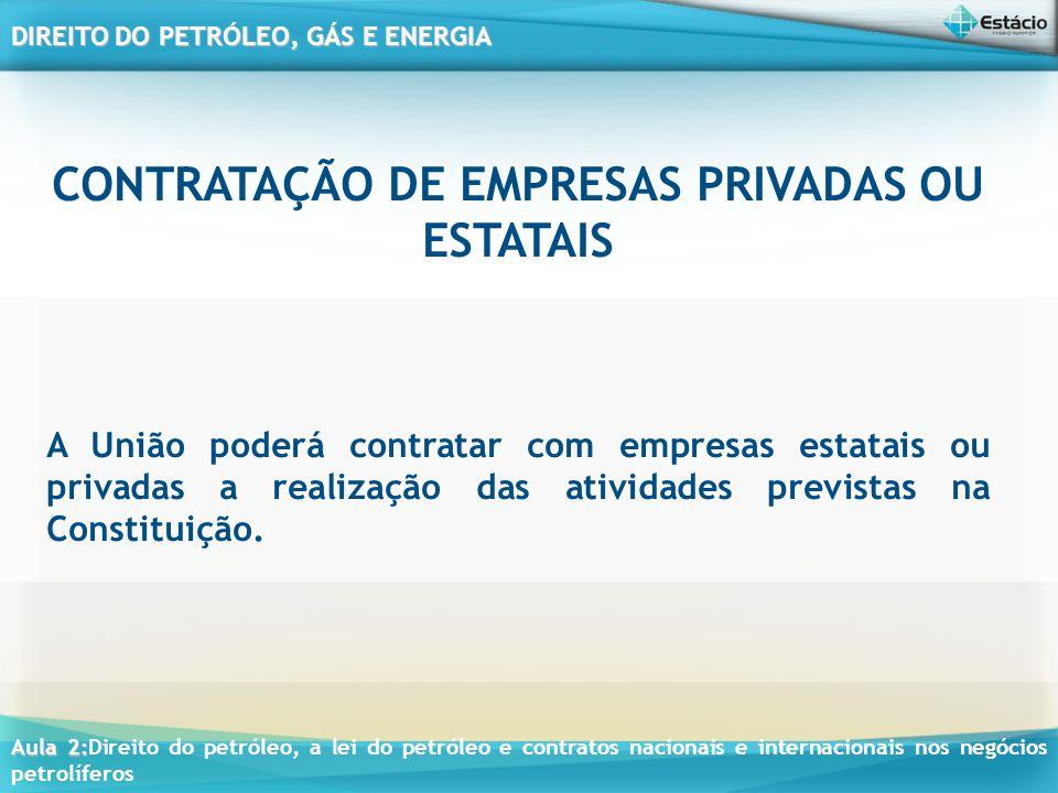 CONTRATAÇÃO DE EMPRESAS PRIVADAS OU ESTATAIS