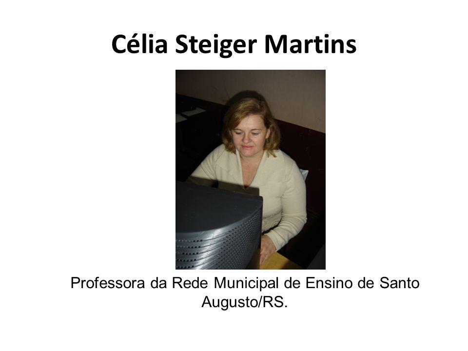 Professora da Rede Municipal de Ensino de Santo Augusto/RS.