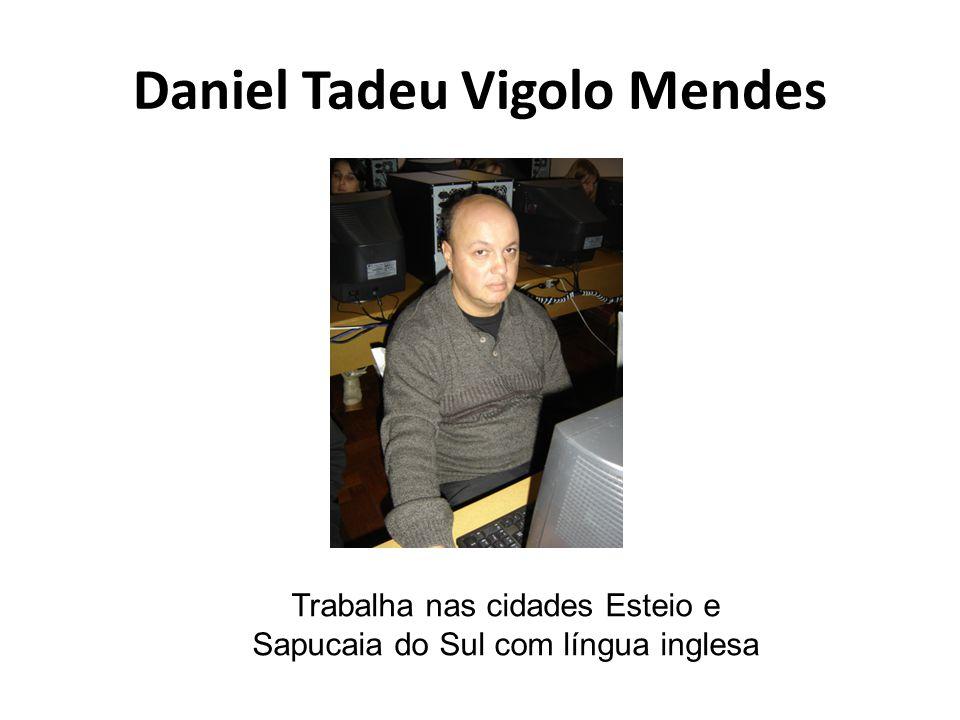 Daniel Tadeu Vigolo Mendes