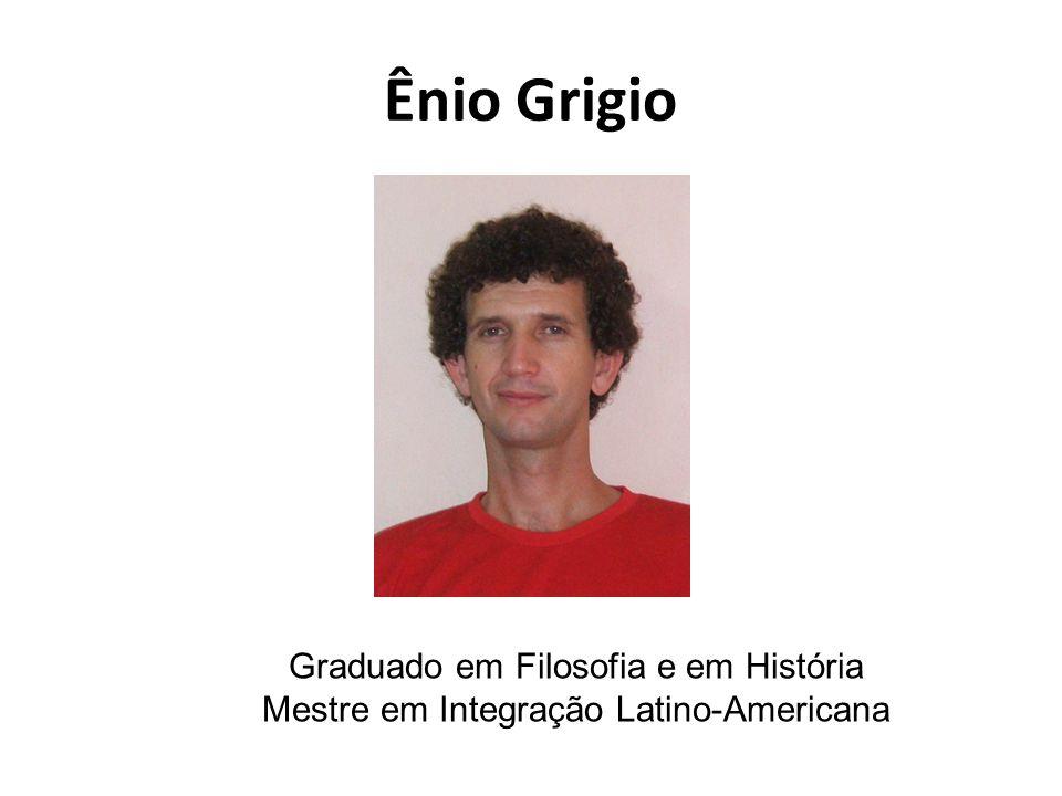 Ênio Grigio Graduado em Filosofia e em História