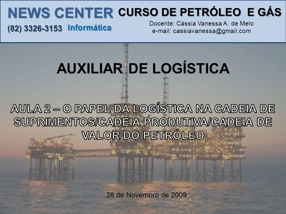 NEWS CENTER AUXILIAR DE LOGÍSTICA CURSO DE PETRÓLEO E GÁS