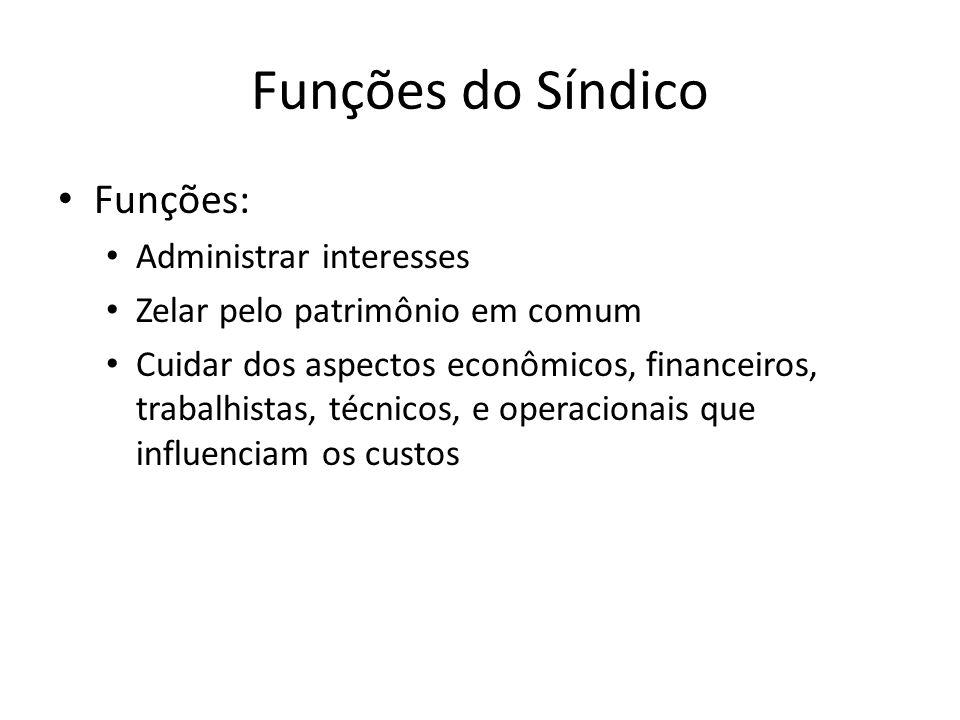 Funções do Síndico Funções: Administrar interesses