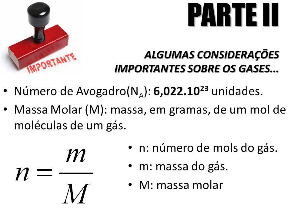 PARTE II ALGUMAS CONSIDERAÇÕES IMPORTANTES SOBRE OS GASES...