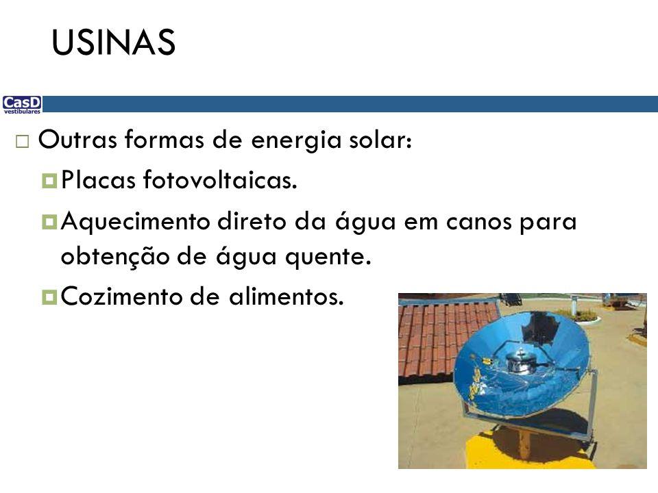 USINAS Outras formas de energia solar: Placas fotovoltaicas.