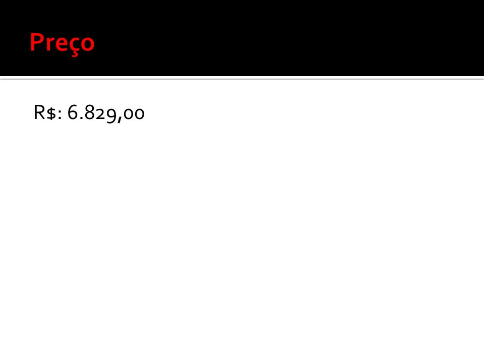 Preço R$: 6.829,00