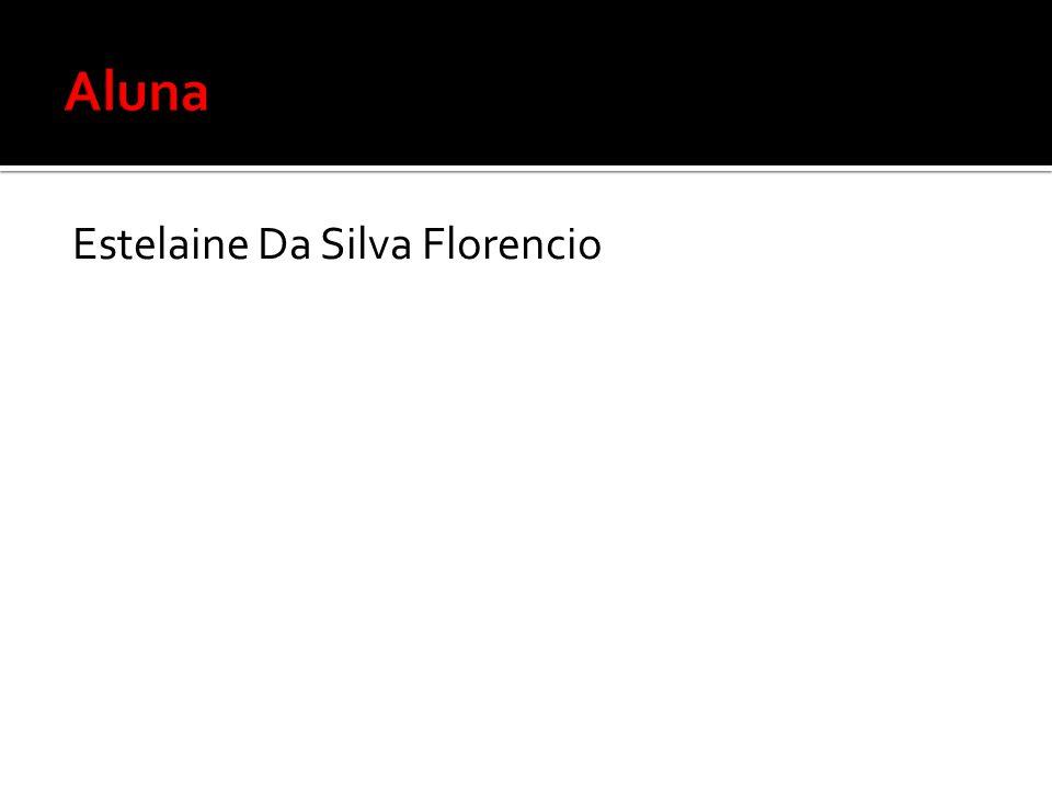 Aluna Estelaine Da Silva Florencio