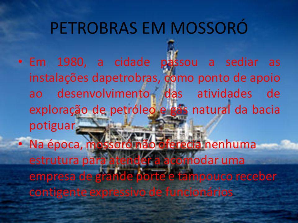 PETROBRAS EM MOSSORÓ