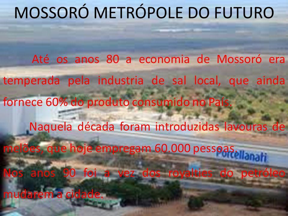 MOSSORÓ METRÓPOLE DO FUTURO