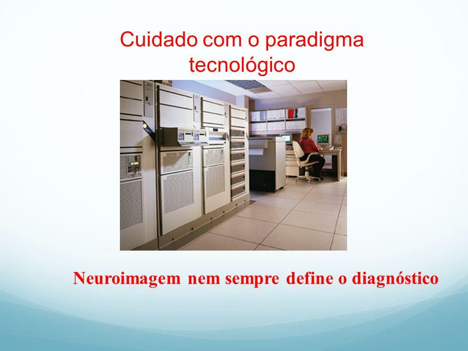 Cuidado com o paradigma tecnológico
