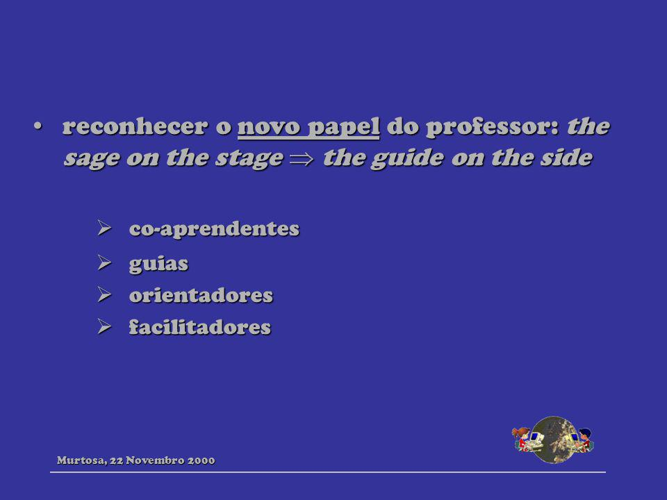 reconhecer o novo papel do professor: the sage on the stage  the guide on the side