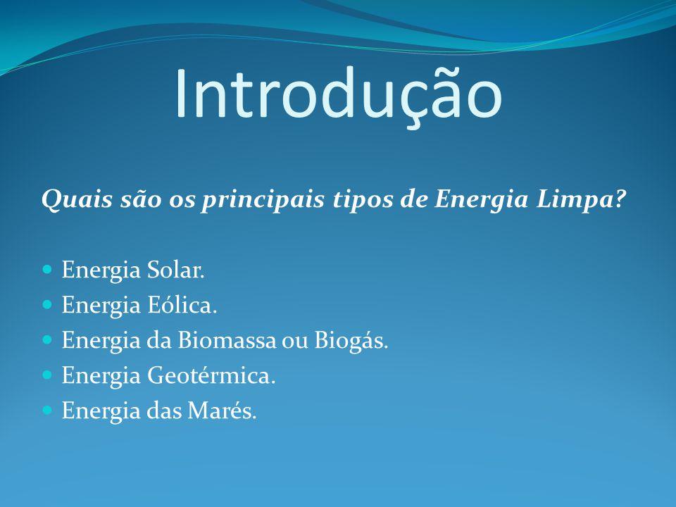 Introdução Quais são os principais tipos de Energia Limpa